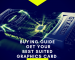 Buying-Guide-Get-your-Best-Suited-Graphics-Card-1024x576